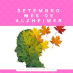 """DIA MUNDIAL  DE ALZHEIMER- """"EU NÃO ESQUEÇO"""""""